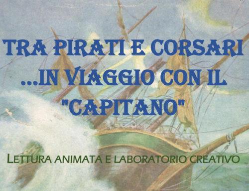 """Tra pirati e corsari… in viaggio con il """"Capitano"""""""